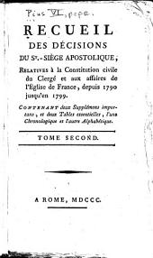 Recueil des décisions du St. Siège apostolique: rélatives à la constitution civile du clergé et aux affaires de l'église de France, depuis 1790 jusqu'en 1799 ...