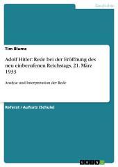 Adolf Hitler: Rede bei der Eröffnung des neu einberufenen Reichstags, 21. März 1933: Analyse und Interpretation der Rede