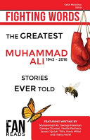 Fighting Words  The Greatest Muhammad Ali Stories Ever Told Book