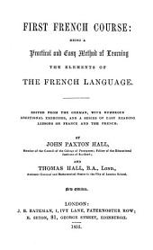 First French course, ed. from the Germ. [of F. Ahn] by J.P. and T. Hall