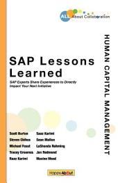 SAP Lessons Learned--Human Capital Management: SAP Experts Share Experiences to Directly Impact Your Next Initiative