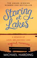 Staring at Lakes  A Memoir of Love  Melancholy and Magical Thinking PDF