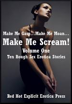 Make Me Gasp…Make Me Moan…Make Me Scream! (Volume One)