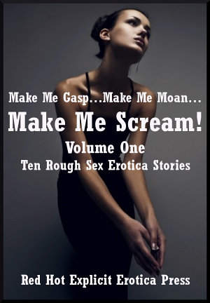 Make Me Gasp   Make Me Moan   Make Me Scream   Volume One
