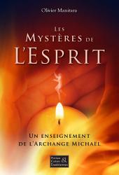 Les mystères de l'esprit: Un enseignement de l'Archange Michaël