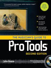 The Musician's Guide to Pro Tools: Edition 2