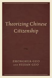 Theorizing Chinese Citizenship