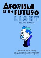 Aforismi di un futuro light