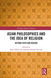 Asian Philosophies and the Idea of Religion PDF