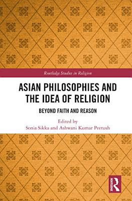 Asian Philosophies and the Idea of Religion