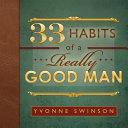 33 Habits of a Really Good Man