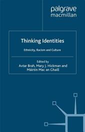 Thinking Identities: Ethnicity, Racism and Culture