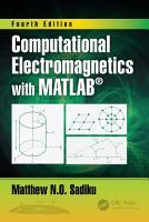 Computational Electromagnetics with MATLAB  Fourth Edition PDF