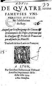 Advis de quatre fameuses Vniversitez d'Italie sur l'absolution du Roy... traduict de leur latin en françois