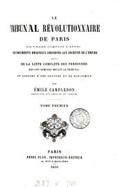 Le tribunal révolutionnaire de Paris: Volume 1