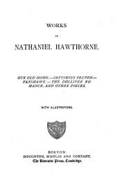 Works of Nathaniel Hawthorne ... with Illustrations: Our old home