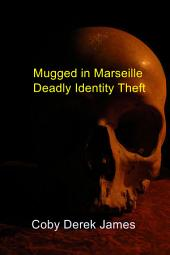 Mugged in Marseille: Deadly Identity Theft