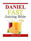 Daniel Fast Juicing Bible Book PDF