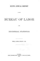 Annual Report of the Bureau of Labor and Industrial Statistics: Volume 6