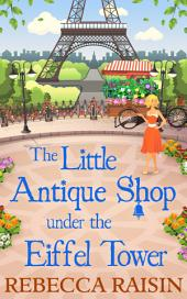 The Little Antique Shop Under The Eiffel Tower (The Little Paris Collection, Book 2)