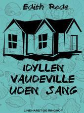 Idyllen: vaudeville uden sang