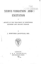 Nerve-vibration and Excitation as Agents in the Treatment of Functional Disorder and Organic Disease