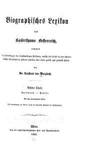 Biographisches lexikon des kaiserthums Oesterreich, enthaltend die lebensskizzen der denkwürdigen personen, welche seit 1750 in den österreichischen kronländern geboren wurden oder darin gelebt und gewirkt haben: Band 8