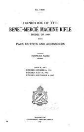 Handbook of the Benet-Mercié Machine Rifle, Model of 1909: With Pack Outfits and Accessories