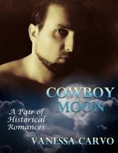 Cowboy Moon: A Pair of Historical Romances