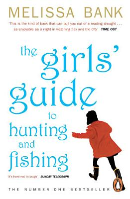 The Girls' Guide to Hunting and Fishing