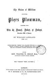 The vision of William concerning Piers Plowman, together with Vita de Dowel, Dobet, et Dobest, secundum wit et resoun [in verse] ed. by W.W. Skeat. 4 pt. [in 5 vols.].