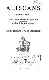 Aliscans, chanson de geste: Publ. d'après le manuscrit de la Bibliothèque de l'Aresenal et à l'aide de cinq autres manuscrits