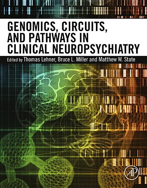 Genomics Circuits And Pathways In Clinical Neuropsychiatry