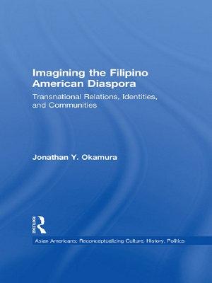 Imagining the Filipino American Diaspora PDF