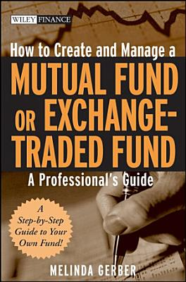 How to Create and Manage a Mutual Fund or Exchange Traded Fund