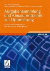 Aufgabensammlung und Klausurentrainer zur Optimierung: Für die Bachelorausbildung in mathematischen Studiengängen