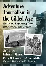 Adventure Journalism in the Gilded Age