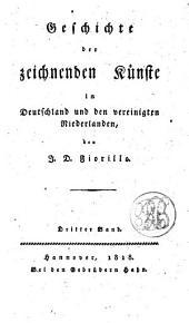 Geschichte der zeichnenden Künste in Deutschland und den Vereingten Niederlanden: Band 3