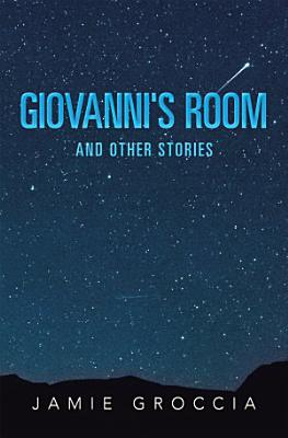 Giovanni s Room and Other Stories
