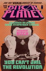 Bitch Planet Vol  2  President Bitch PDF