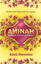 Aminah - Bunga Kaum Quraisy