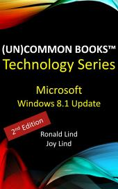 (Un)Common Books™ - Microsoft Windows 8.1 Update (2nd Edition)