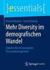 Mehr Diversity im demografischen Wandel: Impulse für ein innovatives Personalmanagement