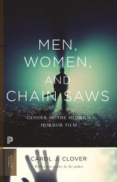 Men, Women, and Chain Saws: Gender in the Modern Horror Film - Updated Edition