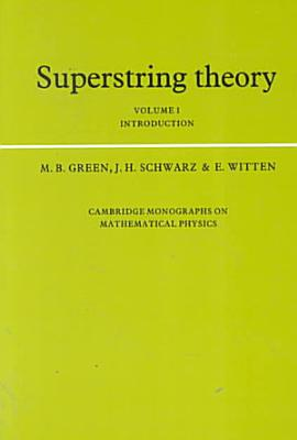 Superstring Theory  Volume 1  Introduction