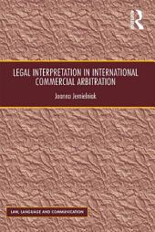 Legal Interpretation in International Commercial Arbitration