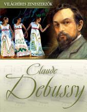 Claude Debussy: Világhíres zeneszerzők
