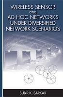 Wireless Sensor and Ad Hoc Networks Under Diversified Network Scenarios PDF