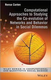 Computational Approaches to Studying the Co-evolution of Networks and Behavior in Social Dilemmas