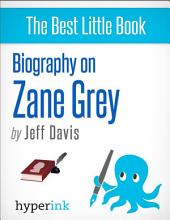 Zane Grey (Novelist, Writer of Riders of the Purple Sage)
